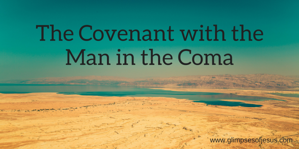 The Covenant with the Man in the Coma