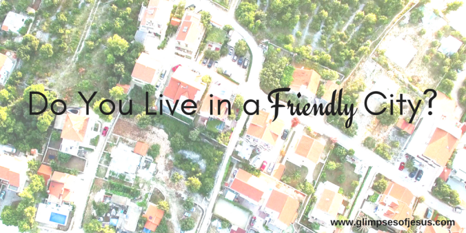 Do You Live in a Friendly City-