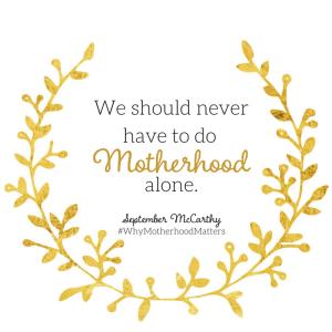 Why Motherhood Matters 1