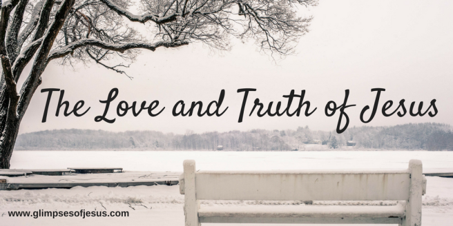 The Love and Truth of Jesus